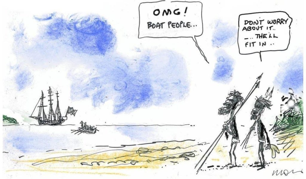 "Two First Nations people stand on the shore watching a clipper ship arrive. One says ""OMG! Boat people..."" The other says ""Don't worry about it. They'll fit it."" Cartoon with kind permission of Alan Moir."