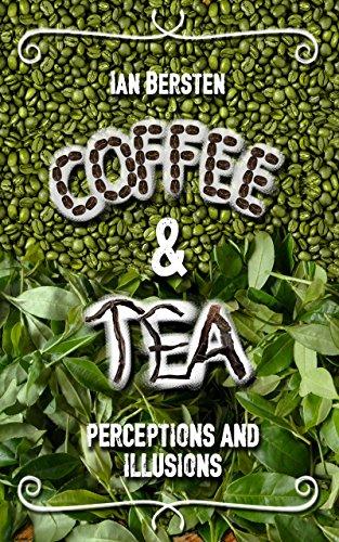 Coffee & Tea: Perceptions and Illusions